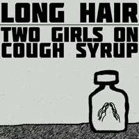 long hair, two girls on cough syrup